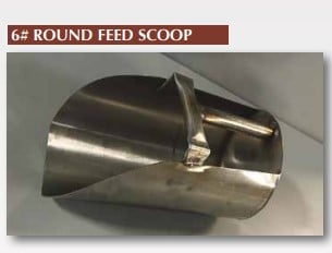 Stainless steel round scoops for all feed and dry goods.